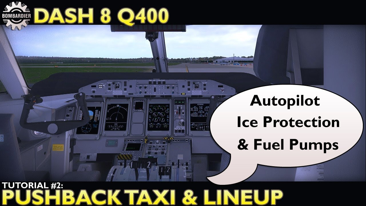 X Plane 11 : Flyjsim Dash 8 Q400 : Tutorial 2 Pushback Taxi and Lineup