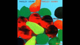Parsley Sounds   Ease Yourself and glide