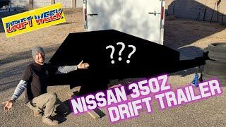 Drift Week prep 2020 350z tow rig  sub 600 drift trailer setup