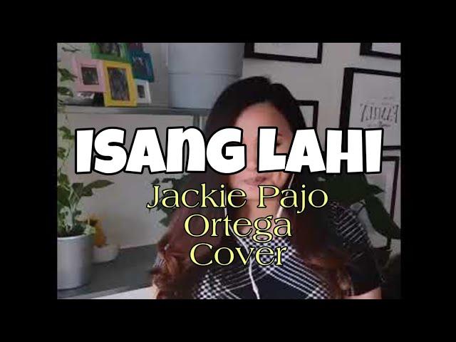 ISANG LAHI - Jackie Pajo Ortega Cover