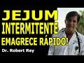 Dr. Rey - Jejum intermitente emagrece rápido!