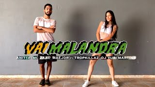 Baixar Vai Malandra - Anitta, Mc Zaac, Maejor ft. Tropkillaz & Dj Yuri Martins | COREOGRAFIA |