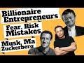 Billionaire Entrepreneurs on Fear, Taking Risk & Mistakes: Mark Zuckerberg, Elon Musk & Jack Ma