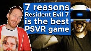 7 reasons Resident Evil 7 is the best PSVR game so far
