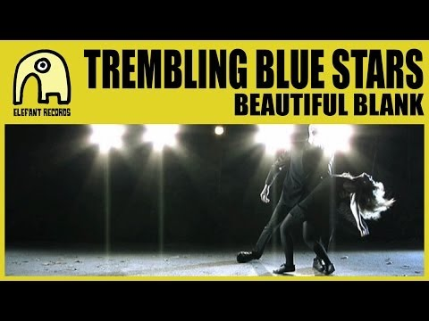 TREMBLING BLUE STARS - Beautiful Blank [Official]