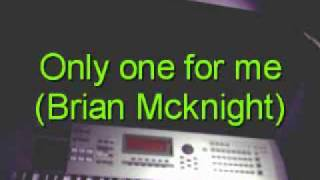 Only one for me (Brian Mcknight) Tutorial