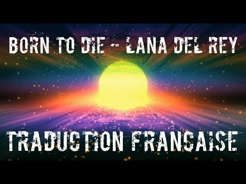 Born To Die - Lana Del Rey TRADUCTION FRANCAISE