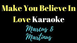 Marcus & Martinus - Make You Believe In Love (KARAOKE)