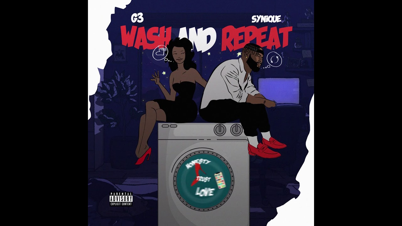 G3 - Wash And Repeat ft. Synique