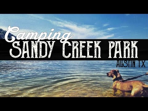 Sandy Creek Park Camping - Greater Austin, Texas