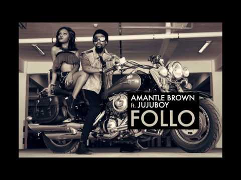 Amantle Brown Ft JuJuBoy Follo Lyrics Video