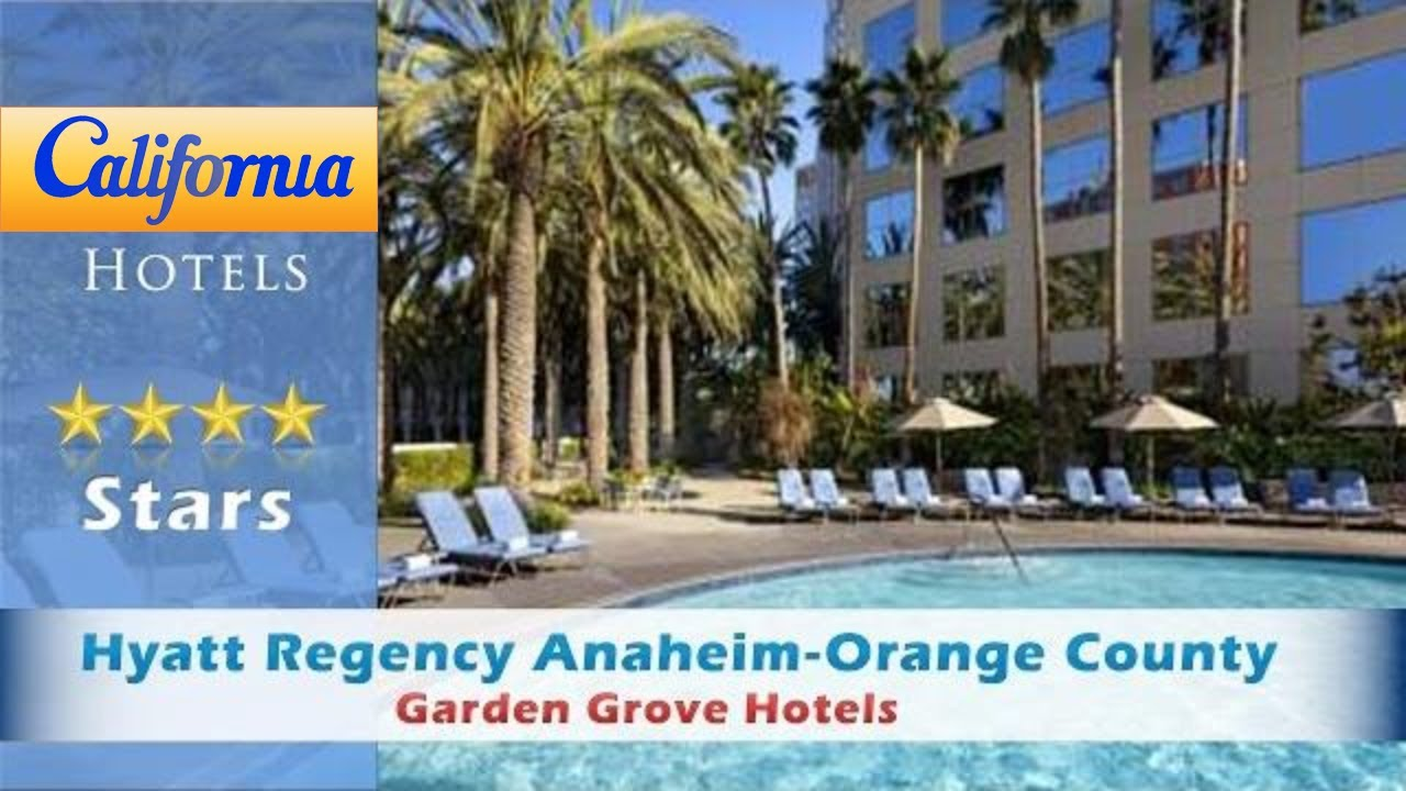 Hyatt Regency Anaheim Orange County, Garden Grove Hotels   California