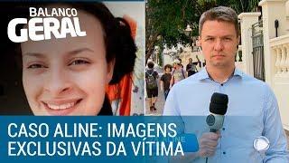 Caso Aline: imagens exclusivas mostram vítima antes do assassinato