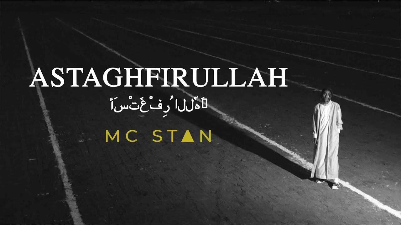 Download MC STΔN - ASTAGHFIRULLAH | OFFICIAL MUSIC VIDEO | 2K19