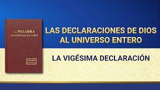 La Palabra de Dios | Las declaraciones de Dios al universo entero (La vigésima declaración)