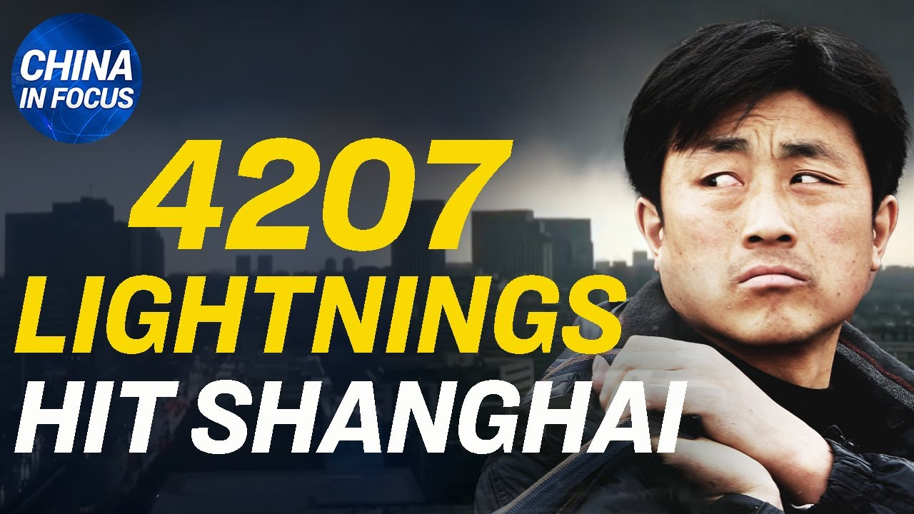 Wuhan nurse mysteriously falls from high building and dies; 4207 lightnings hit Shanghai in 3 hours
