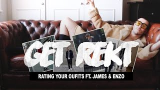 Get Rekt #2 ft. James & Enzo (Rating Your Outfits)