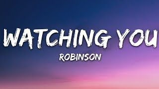Robinson - Watching You (Lyrics)
