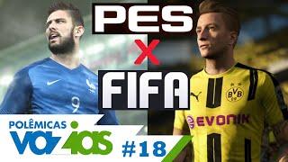 PES OU FIFA? - POLÊMICAS VAZIAS #18