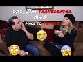 Dad, Im Transgender Q&A! MTF (Male To Female)