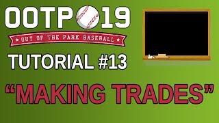 OOTP 19 Tutorial #13 - Making Trades