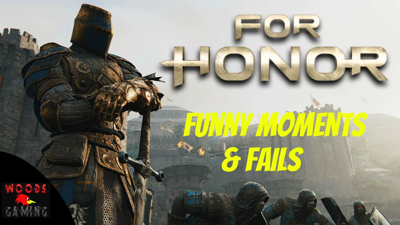 Download For Honor Gameplay: Funny Moments and Fails