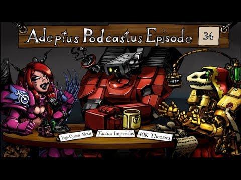 Adeptus Podcastus - A Warhammer 40,0000 Podcast - Episode 34