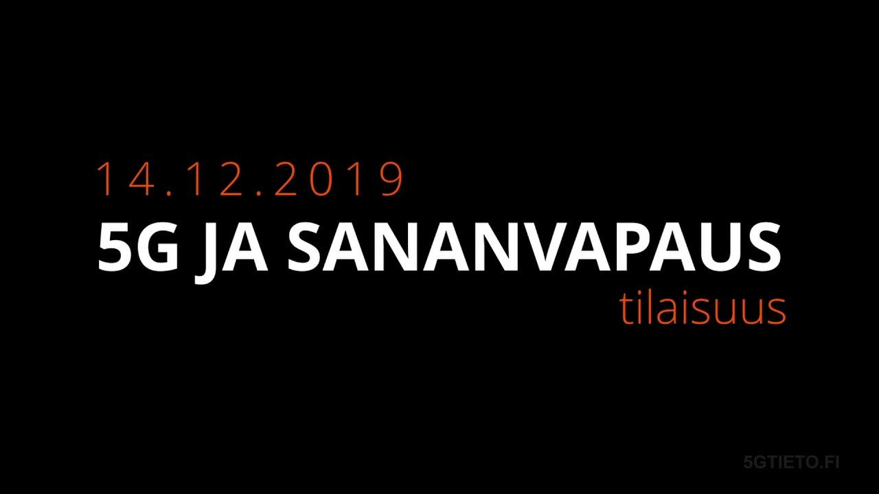5G JA SANANVAPAUS TILAISUUS 14.12.2019