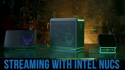 How to use an Intel NUC as your streaming PC