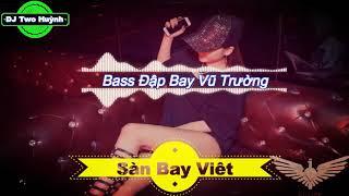Nonstop 2018 | Cơn Lốc Bass Đập Bay Vũ Trường | Nhạc Sàn DJ Hỏa Lực Quẩy Tung Sàn Mất Xác Trên Bar