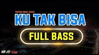 Download DJ KU TAK BISA - ADISTA | SLOW FULL BASS ANGKLUNG TIKTOK REMIX TERBARU 2020