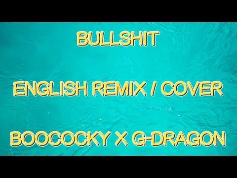 [ENGLISH REMIX] G-DRAGON - BULLSHIT - BOOCOCKY