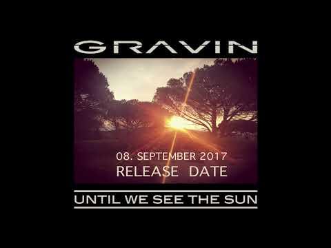 Gravin -  Until We SeeThe Sun (release)