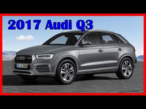2017 audi q3 picture gallery youtube. Black Bedroom Furniture Sets. Home Design Ideas