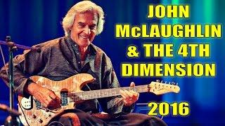 John McLaughlin & The 4th Dimension - Live in Concert 2016    HD    Full Set