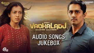 Vadhaladu | Audio Songs Jukebox | Siddharth, Catherine Tresa | SS Thaman | Sai Shekhar