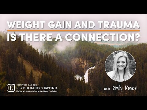 Weight Gain and Trauma: Is There a Connection? with Emily Rosen
