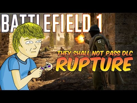 Ruptured ► BF1 They Shall Not Pass DLC |