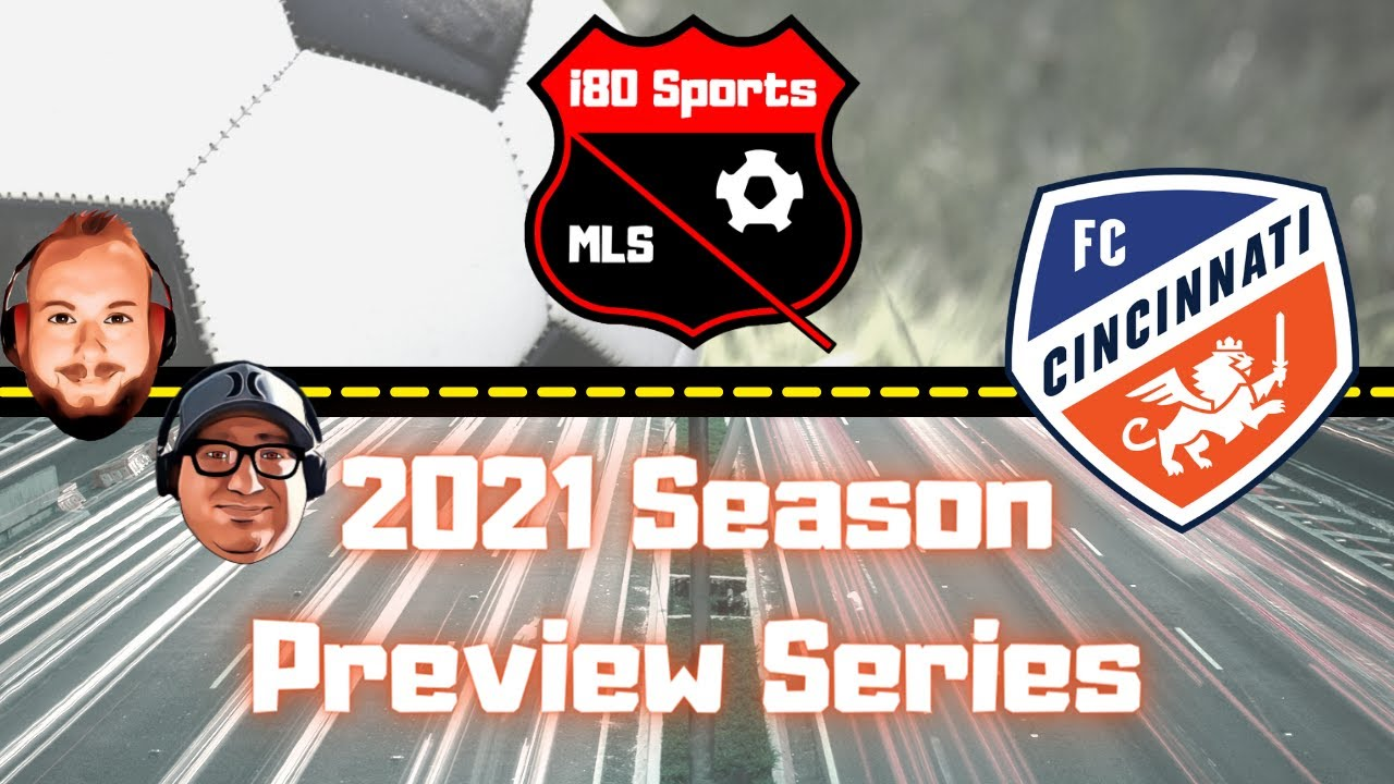 FC Cincinnati Season Preview 2021- with special guest Bill Wolf from Cincy Soccer Talk