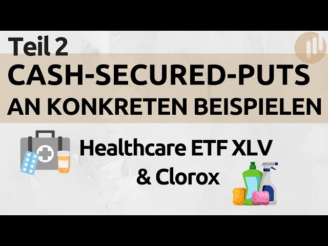 Cash-Secured-Puts in der Praxis - Healthcare ETF XLV & Clorox - Teil II