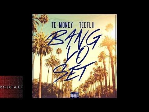 Te-Money ft. Tee Flii - Bang Yo Set [New 2015]
