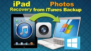 iPad 5 Photos Recovery: How to Recover Deleted Photos from iPad 5/4/3/2 iTunes Backup