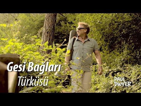 Gesi Bağları Türküsü (Kayseri) - Paul Dwyer Yorumuyla