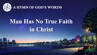 """Man Has No True Faith in Christ"" 