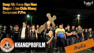 My Name Hạo Nam - Lâm Chấn Khang