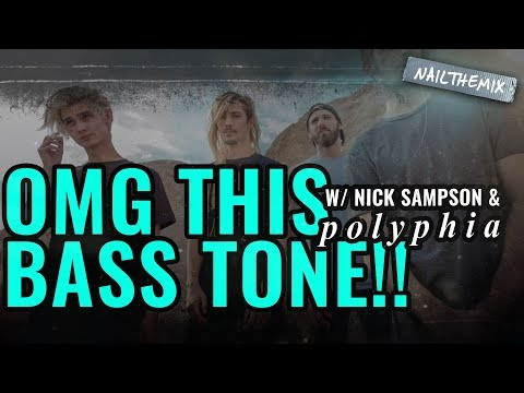 OMG THIS BASS TONE!! [w/ Polyphia + Nick Sampson]