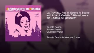 "La Traviata, Act III, Scene 4: Scene and Aria of Violetta ""Attendo-ne a me - Addio del passato"""