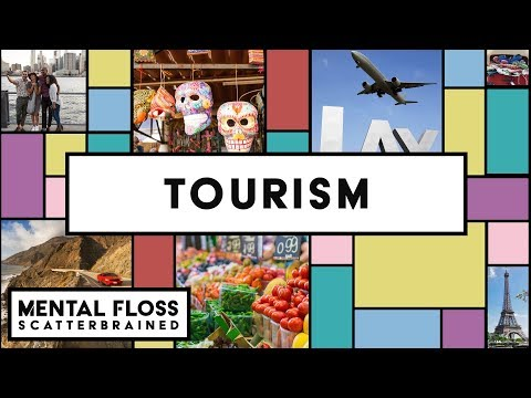 Everything You Need to Know About Tourism - Mental Floss Scatterbrained
