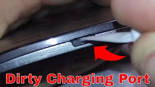 How to clean a dirty phone charging port