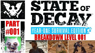 State Of Decay Year One Survival Edition | Breakdown Level 001 | Part #001